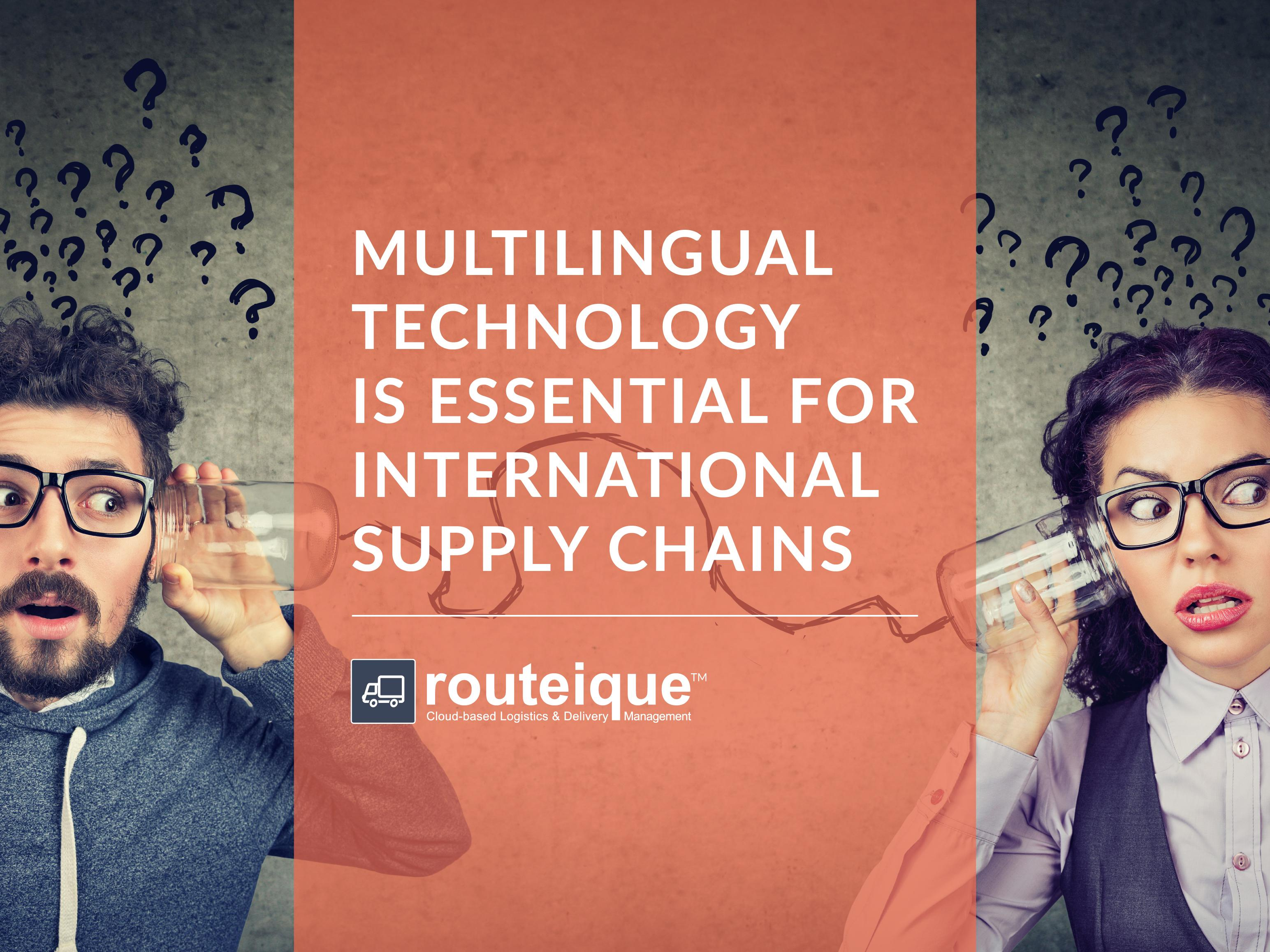 Multilingual Technology is Essential for International Supply Chains